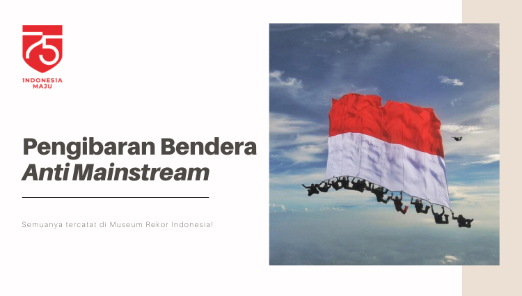 Pengibaran Bendera Indonesia Anti Mainstream!