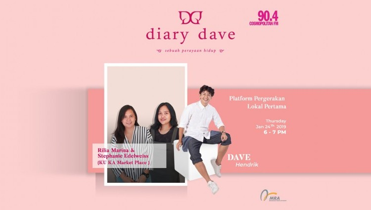 Ngobrol Seru di Diary Dave Cosmopolitan FM, KU KA Market Place | Platform Pergerakan Lokal Pertama