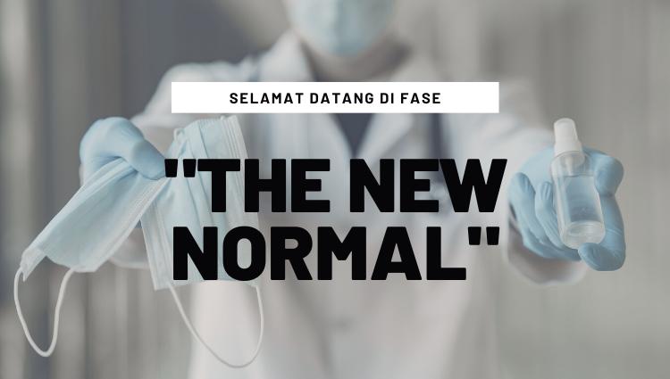 """Apa itu """"The New Normal""""?"""